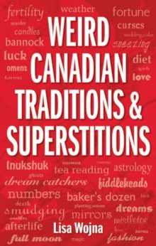Weird Canadian Traditions and Superstitions, Paperback / softback Book
