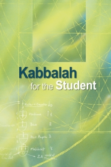 Kabbalah for the Student : Selected Writings of Rav Yehuda Ashlag, Rav Baruch Ashlag and Other Prominent Kabbalists, Hardback Book