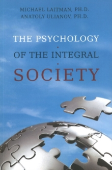Psychology of the Integral Society, Paperback / softback Book