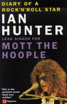 "Diary of a Rock 'n' Roll Star : Ian Hunter Lead Singer for ""Mott the Hoople"", Paperback Book"