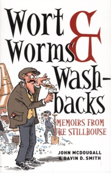 Wort, Worms & Washbacks : Memoirs from the Stillhouse, Paperback Book