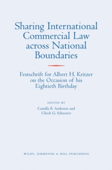Sharing International Commercial Law across National Boundaries : Festschrift for Albert H Kritzer on the Occasion of his Eightieth Birthday, Hardback Book