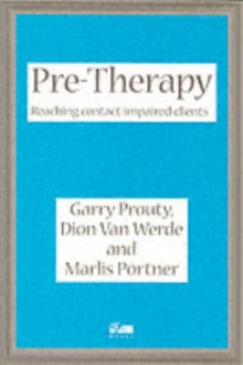 Pre-therapy : Reaching Contact Impaired Clients, Paperback Book