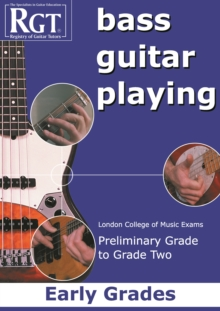 Bass Guitar Playing : Early Grades - London College of Music Exams Preliminary Grade to Grade 2, Paperback Book