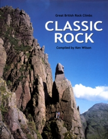 Classic Rock : Great British Rock Climbs, Hardback Book