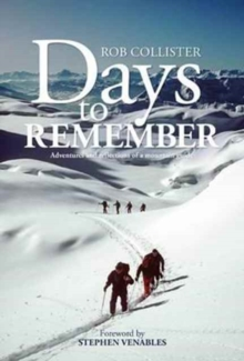 Days to Remember : Adventures and Reflections of a Mountain Guide, Paperback Book