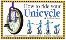 How to Ride Your Unicycle, Paperback / softback Book