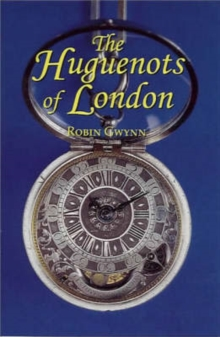 Huguenots of London, Paperback / softback Book