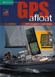 GPS Afloat : GPS Navigation Made Simple, Paperback Book