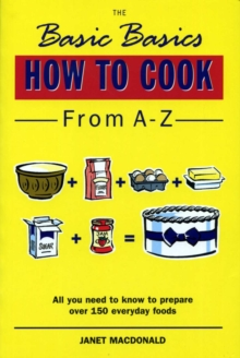 The Basic Basics How to Cook from A-Z, Paperback Book