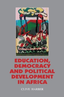 Education, Democracy and Political Development in Africa, Paperback / softback Book