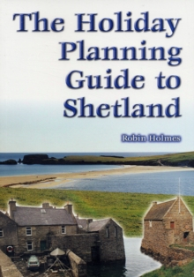 The Holiday Planning Guide to Shetland, Paperback Book