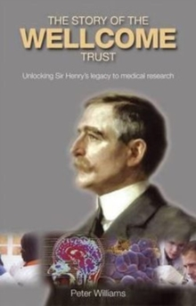 The Evolution and Work of the Wellcome Trust, Hardback Book