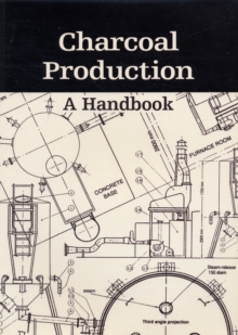 Charcoal Production : A Handbook, Paperback Book