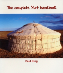 The Complete Yurt Handbook, Paperback Book