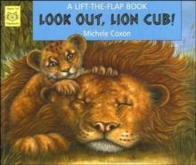 Look Out, Lion Cub! : A Lift-the-flap Book, Paperback Book