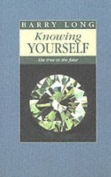 Knowing Yourself : The True in the False, Paperback Book
