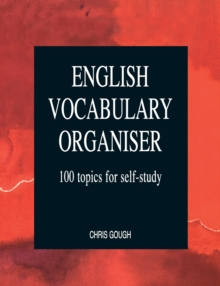 English Vocabulary Organiser : 100 Topics for Self Study, Paperback Book