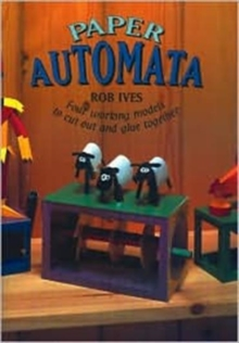 Paper Automata : Four Working Models to Cut Out and Glue Together, Paperback Book