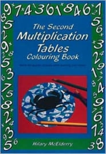 The Second Multiplication Tables Colouring Book : Solve the Puzzle Pictures While Learning Your Tables, Paperback Book