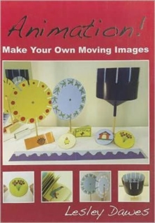 Animation! : Make Your Own Moving Images, Paperback Book