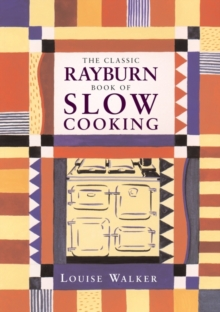 The Classic Rayburn Book of Slow Cooking, Paperback Book