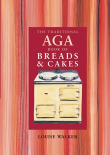 The Traditional Aga Book of Breads and Cakes, Paperback Book
