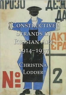 Constructive Strands in Russian Art, 1914-1937, Hardback Book