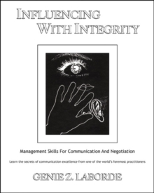 Influencing with Integrity : Management Skills for Communication and Negotiation, Paperback Book