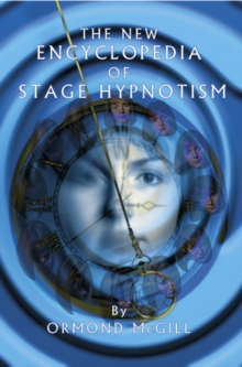 The New Encyclopedia of Stage Hypnotism, Hardback Book