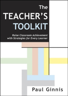 Teacher's Toolkit : Raise Classroom Achievement with Strategies for Every Learner, Paperback Book