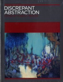 Discrepant Abstraction : Annotating Art's Histories v. 2, Paperback / softback Book