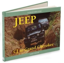 Jeep : CJ to Grand Cherokee, Hardback Book