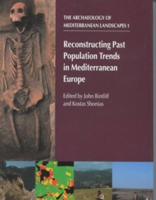Reconstructing Past Population Trends in Mediterranean Europe (3000BC-AD1800), Hardback Book