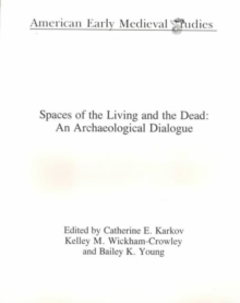 Spaces of the Living and the Dead : An Archaeological Dialogue, Paperback Book