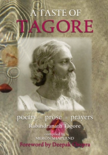 A Taste of Tagore : Poetry, Prose & Prayers, Paperback Book