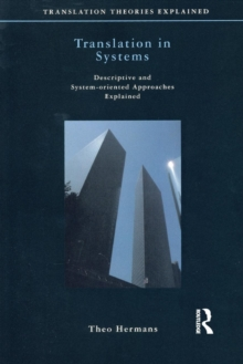 Translation in Systems : Descriptive and System-oriented Approaches Explained, Paperback Book