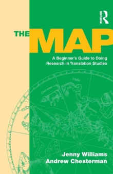 The Map : A Beginner's Guide to Doing Research in Translation Studies, Paperback Book