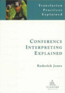 Conference Interpreting Explained, Paperback Book