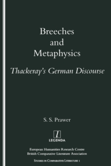 Breeches and Metaphysics : Thackeray's German Discourse, Paperback / softback Book