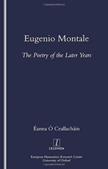 Eugenio Montale : The Poetry of the Later Years, Paperback / softback Book