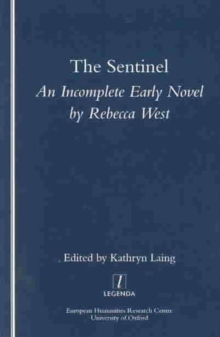 The Sentinel : An Incomplete Early Novel by Rebecca West, Paperback / softback Book