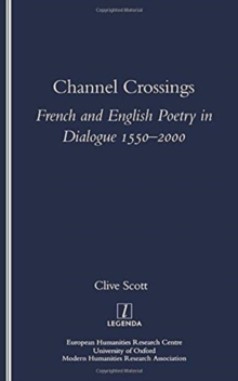 Channel Crossings : French and English Poetry in Dialogue 1550-2000, Paperback / softback Book