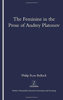 The Feminine in the Prose of Andrey Platonov, Paperback / softback Book