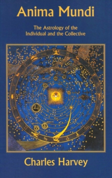 Anima Mundi - The Astrology of the Individual and the Collective, Paperback Book