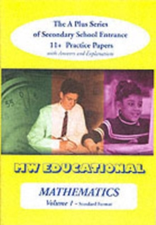 Mathematics-volume One (Standard Format) : The a Plus Series of Secondary School Entrance 11+ Practice Papers with Answers v. 1, Paperback Book