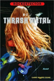 A to Z of Thrash Metal, Paperback Book