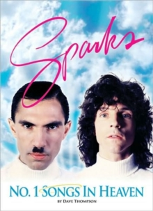 Number One Songs In Heaven : The Sparks Story, Paperback / softback Book