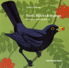 Birds, Blocks and Stamps : Post & Go Birds of Britain, Paperback Book