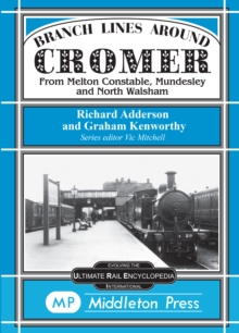 Branch Lines Around Cromer, Hardback Book